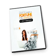 How to Make a Fortune on Amazon - Disc 6