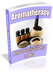Aromatherapy: Natural Scents that Help and Heal