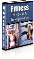 Fitness - The Guide to Staying Healthy